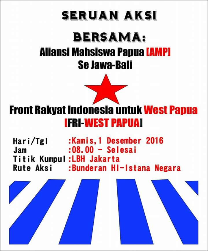 Seruan Aksi Bersama AMP dan FRI West Papua di Jakarta, Jumat (01/12) besok. Aksi ini dipresiksi akan direpresi Aparat Keamanan Indonesia.@AMP.